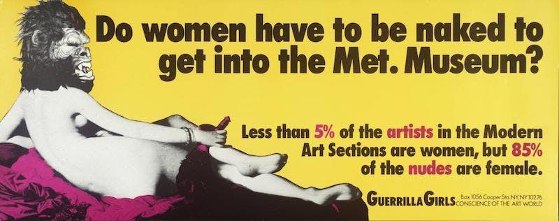 Guerrilla Girls, Do Women Have To Be Naked To Get Into the Met. Museum?, 1989, Immagine via Tate.